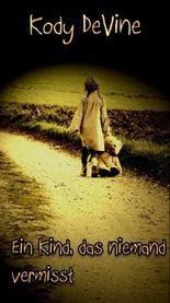 Ein Kind, das niemand vermisst