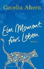 Ein Moment fürs Leben: Roman von Ahern. Cecelia (2011) Gebundene Ausgabe