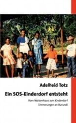 Ein SOS Kinderdorf entsteht