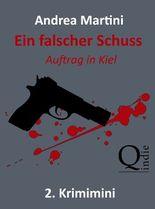 Ein falscher Schuss - 2. Krimimini: Auftrag in Kiel