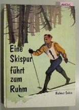 Eine Skispur führt zum Ruhm