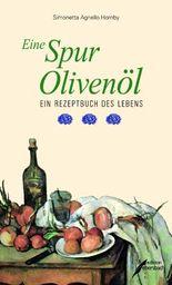 Ein Hauch Olivenöl