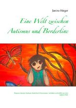 Eine Welt zwischen Autismus und Borderline