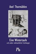 Eine Wintertaufe und andere weihnachtliche Geschichten