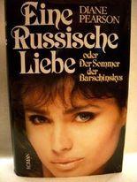 Eine russische Liebe oder der Sommer der Barschinskys.