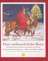 Eine weihnachtliche Reise durch Deutschland, Österreich, die Schweiz und Südtirol: Regionaltypische Bräuche, Lieder, Basteleien, Rezepte