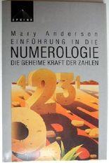 Einführung in die Numerologie. Die geheime Kraft der Zahlen