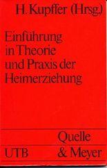 Einführung in die Theorie und Praxis der Heimerziehung.
