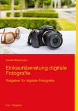 Einkaufsberatung digitale Fotografie: Ratgeber für digitale Fotografie
