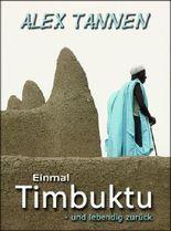 Einmal Timbuktu - und lebendig zurück