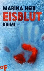 Eisblut: Kriminalroman: Thriller