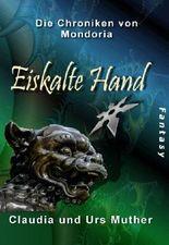 Eiskalte Hand (Die Chroniken von Mondoria)
