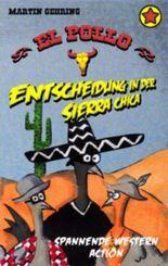 El Pollo - Entscheidung in der Sierra Chica