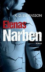 Elenas Narben: Roman