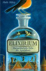 Elixirium - Das gefährliche Erbe des Apothekers