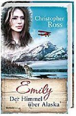 Emily - Der Himmel über Alaska