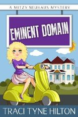 Eminent Domain: A Mitzy Neuhaus Mystery (The Mitzy Neuhaus Mysteries, a Cozy Christian Collection)