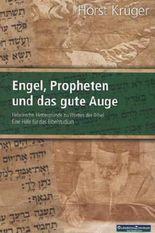 Engel, Propheten und das gute Auge