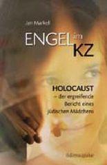 Engel im KZ: Holocaust - der ergreifende Bericht eines jüdischen Mädchens