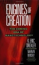 Engines of Creation: The Coming Era of Nanotechnology by Drexler, Eric Reprint Edition (1988)