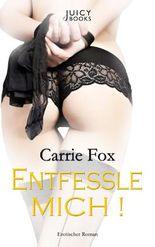 Entfessle mich! - Leseprobe XXL: Erotischer Roman