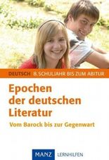Epochen der deutschen Literatur für Schüler