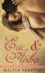 Eric & Aisha - Exotische Begegnung mit heissen Folgen