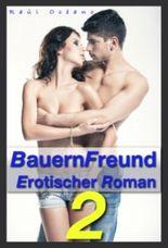 Erotische Kurzgeschichte für sie & ihn - Bauernfreund 2 | Erotik, Lust & Leidenschaft (Sueños Maravillosos)