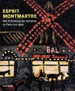 Esprit Montmartre - Die Erfindung der Bohème in Paris um 1900
