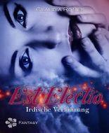 Est Electio-Irdische Verführung: Fantasy Romance