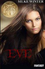 Eve: Das Erwachen & Die Prophezeiung