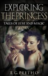 Exploring the Princess: Growing Shadows Extra (Tales of Lust and Magic)