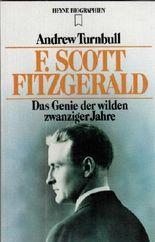 F. Scott Fitzgerald. Das Genie der wilden zwanziger Jahre.
