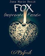FOX - Gesprengte Fesseln: Befreit