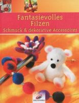 Fantasievolles Filzen
