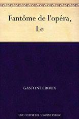Fantôme de l'opéra, Le