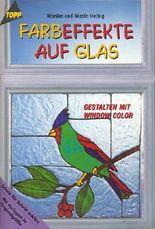 Farbeffekte auf Glas - Gestalten mit Window Color (5. illustierte Auflage inkl. Vorlagen in Originalgröße) [Broschiert] (Topp Hobby-Ratgeber)