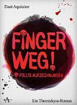 Finger weg! Pollys Aufzeichnungen: Ein Themiskyra-Roman