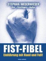 Fist-Fibel: Sex-Ratgeber für schwule Männer