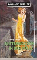 Flitterwochen in der Hölle (Romantic Thriller)