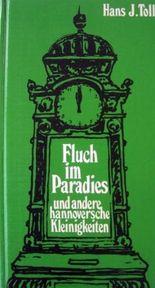 Fluch im Paradies und andere hannoversche Kleinigkeiten.