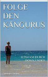Folge den Kängurus: 17.354 KM durch Down Under
