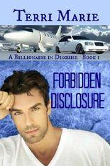 Forbidden Disclosure (A Billionaire in Disguise Book 1)