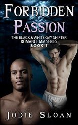 Forbidden Passion (The Black & White Gay Shifter Romance MM Series Book 1)