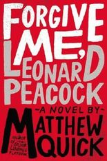 Forgive Me, Leonard Peacock by Quick, Matthew (2014) Paperback
