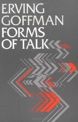 Forms of Talk (Conduct & Communication) by Goffman, Erving ( 1981 )