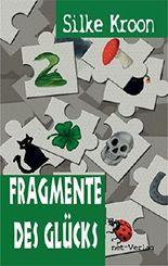 Fragmente des Glücks: Roman