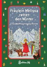Fräulein Melissa rettet den Winter: Eine Weihnachtsgeschichte