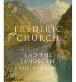 Frederic Church and the Landscape Oil Sketch by Wilton, Andrew ( AUTHOR ) Jan-29-2013 Paperback