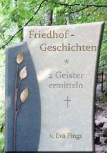 Friedhofgeschichten - Zwei Geister ermitteln